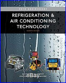 Refrigeration and Air Conditioning Technology by Eugene Silberstein, Bill